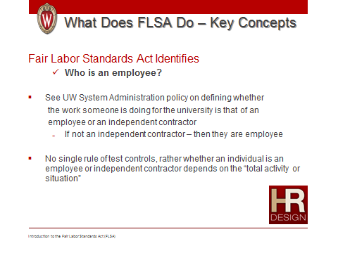 Introduction to Fair Labor Standards Act 32 Key Concepts Who is an employee?