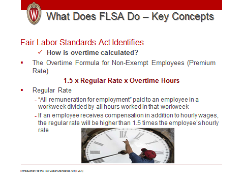 Introduction to Fair Labor Standards Act 34 Key Concept: Slide 4: Slide 5: What Does FLSA Do? How is Overtime Calculated?