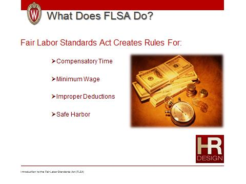 FLSA includes provisions limiting the scope of employment for youth workers under 18 years of age.