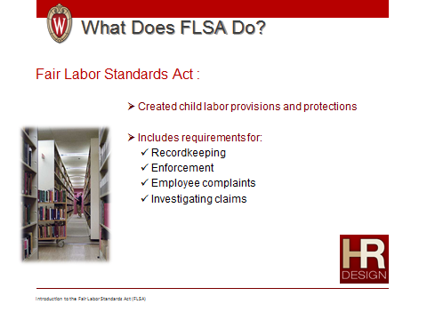 Introduction to Fair Labor Standards Act 36 Notes: What Does FLSA Do?