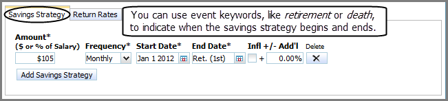 Model savings to investment accounts Using keywords for start and end dates Figure 31: Account Details dialog box Savings Strategy tab (for a non-qualified account) In date fields, clicking the Event