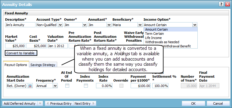 Model a fixed annuity Annuity Details dialog box Figure 35: Enter Financial Data section Net Worth category Annuities page Details button Annuity Details dialog box The fields in the Annuity Details