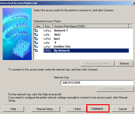 << Previous Next >> If the Detected Access Points List* appears, select the one you wish to connect to, enter the network key and click connect.