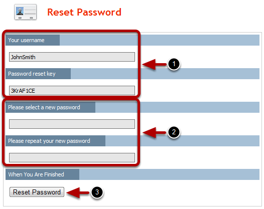 Reset Password Page 1. Your username and password reset key should be automatically filled in. 2.