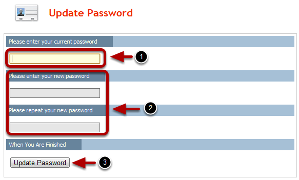 Update Password Page 1. Enter your current password in this field. If you do not know your current password, please follow these instructions to reset your password. 2.