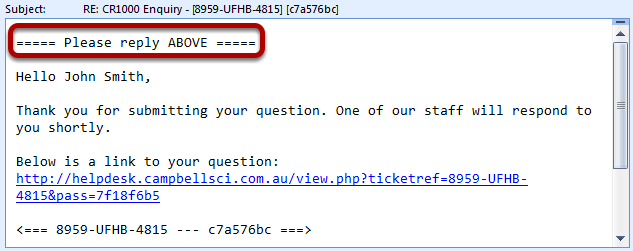 Replying to a Ticket via Email New Ticket Email The email above is sent to you when you have created a new ticket, before technician sends a reply.