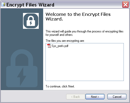 3 Choose one of the following options: Encrypt File Digitally Sign File Encrypt and Digitally Sign File A wizard specific to the option you selected opens listing the files you selected. 4 Click Next.