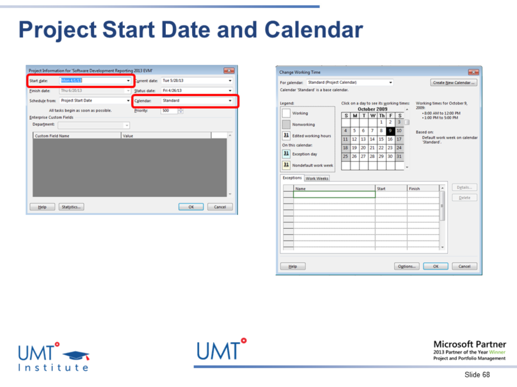 Steps to Define the Project Start Date: 1. Click Project and Project Information 2. In the Project Information dialog box, in the Start date field, select or enter the project start date 3.
