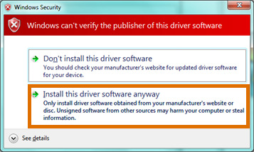 During the installation of the driver, a warning message may appear: Continue the installation by allowing to install the driver software anyway.