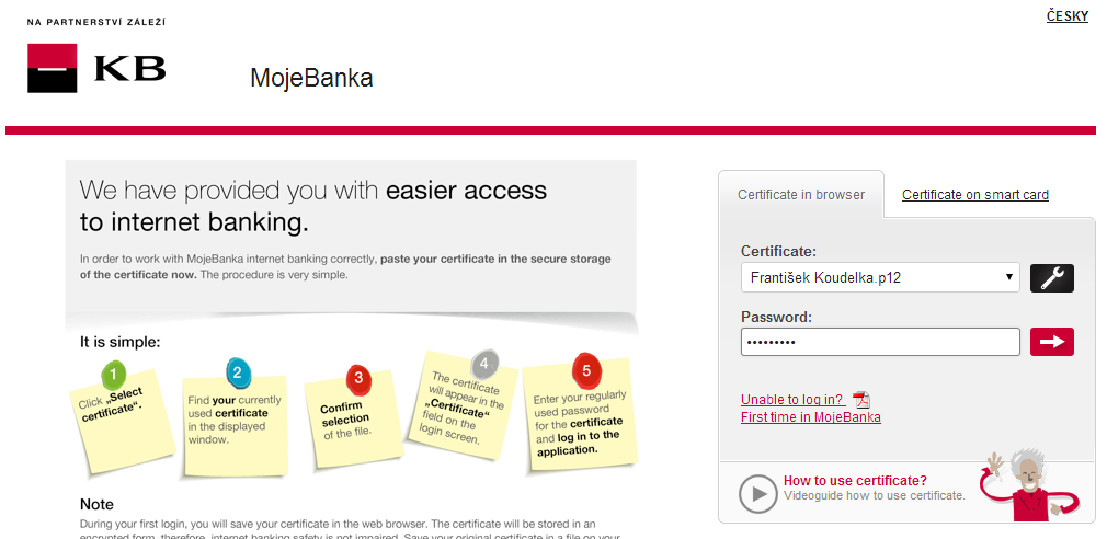 4. Your certificate will be loaded into the list of certificates. Enter your password for the certificate and press the Arrow icon to log in to the MojeBanka internet banking application.