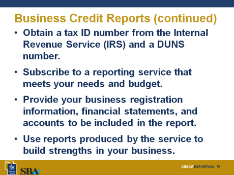 10 Minutes Business Credit Reports Slide 9 As you are getting started in your business, you can use your personal credit for the business.
