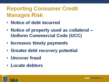 Discussion Point #2: Consumer Reporting Agency What are some of the reasons a business owner may have for reporting consumer credit information to a consumer reporting agency?