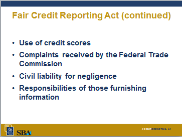 10 Minutes Fair Credit Reporting Act The Fair Credit Reporting Act (FCRA) governs the collection, assembly, and use of consumer report information.