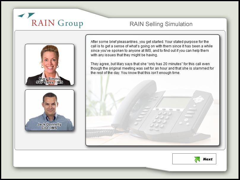 RAIN Selling SM Simulation This choose-your-own-adventure sales game is a fun and exciting way to test your skills and apply your knowledge is a simulated sales situation.