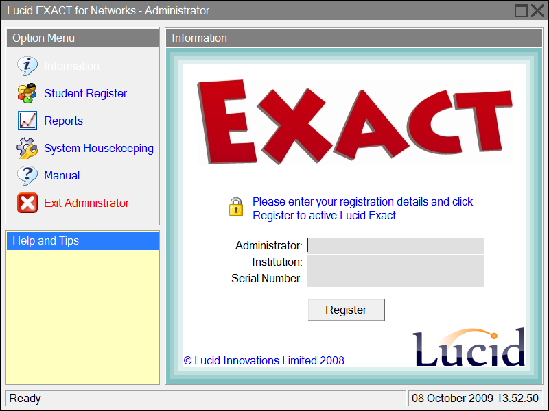 4. Registering Lucid Exact When you have completed the steps in the previous chapter to attach the database, you can now register the software through the Administration Module.