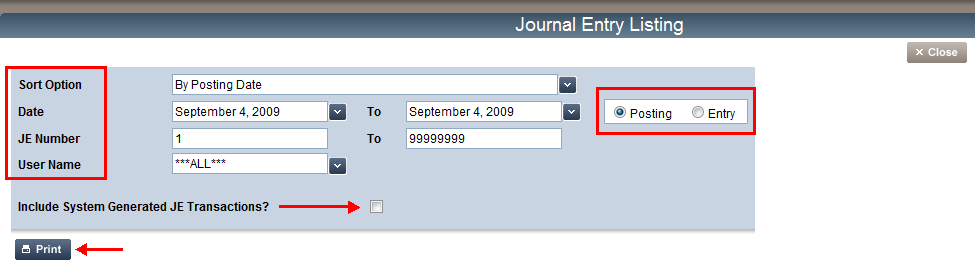 Journal Entry Listing You can run a Journal Entry Listing to view journal entries, and filter the report to view specific entries. 1.