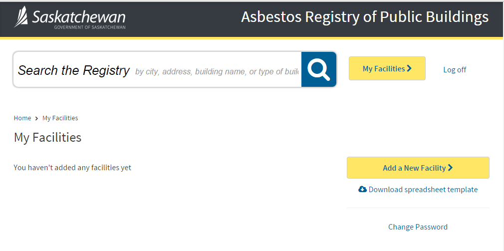 Asbestos Registry of Public Buildings User Manual 4. After successfully logging in, you will see the My Facilities page. Forgot Password You can reset your password if you have forgotten it.