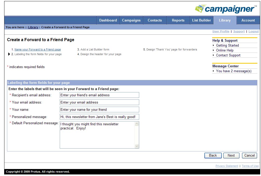 Creating a Forward-to-a-Friend Page 1. From the Library tab, click on the Create a Forward to a Friend Page Action. The Name your Forward to a Friend page is displayed. 2.