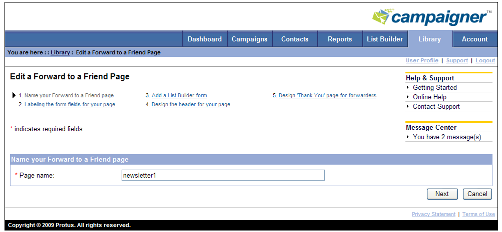 9. Click Finish. The information page is displayed. Managing Existing Forward-to-a-Friend Pages 1. From the Library tab, click on the name of the Forward-to-a-Friend page you would like to edit.