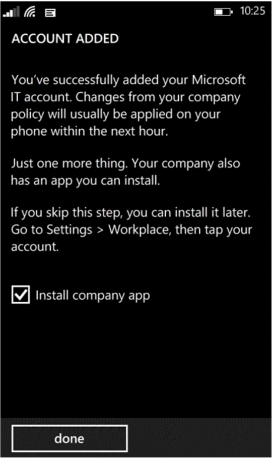 If the MDM system was unable to verify a valid account, Windows Phone notifies the user to contact their administrator. 6.