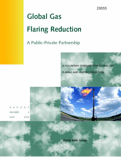 GGFR s Voluntary Flaring Reduction Standard Global Voluntary Standard Sets out approach to overcome barriers