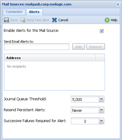 Creating and Managing Mail Sources Configure Mail Source Alerts 2 Select the Enable Alerts for this Mail Source checkbox. 3 Add recipients to the email list. By default you add up to 10 recipients.