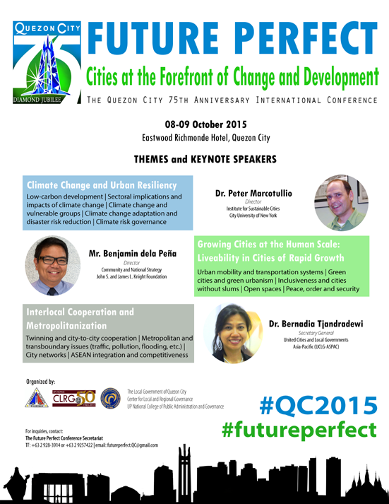Oktubre 8-9 Future Perfect: Cities at the Forefront of Change and Development Eastwood Richmonde Hotel, Quezon City 8 a.m. 6 p.m. The international conference showcases innovative approaches and reforms to city administration.