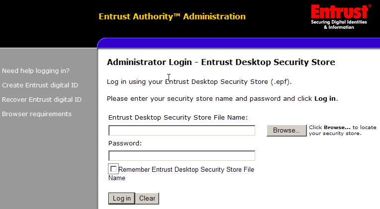 Logging into Adminstration Services Once you create your administrator certificate as described in the Administrator Guide (available under the Resources tab of www.entrust.