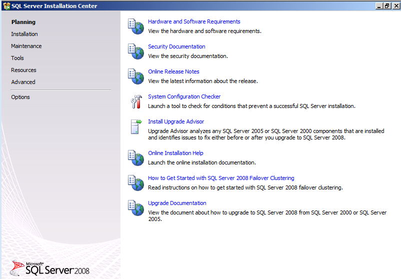 2. Launch the SQL Server 2008 Setup Program. 3. On the SQL Server Installation Center window, click on Installation. 4.