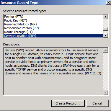 13. On the Resource Record Type dialog box, select Service Location (SRV), and then click Create Record. 14.