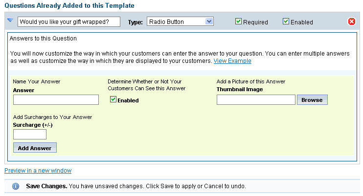 144 E-Commerce Help Manual Each answer can have it's own surcharge and thumbnail associated with it.