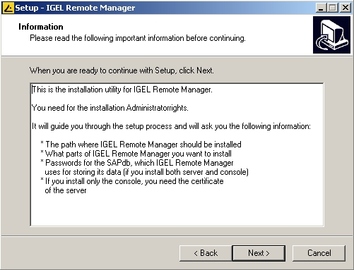 IGEL TEL Technology GmbH IGEL Universal Management Suite Installation 2 Note: UMS Server must not be installed on a domain controller system.