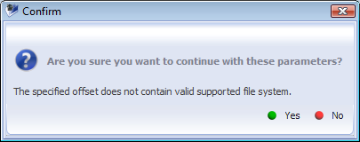 22 The program detects file system by a specified storage start. If the file system is not detected, the program gives notice suggesting to change partition parameters.