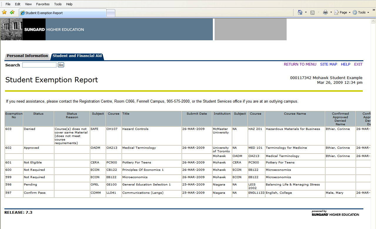 To check the status of your exemption request, go to the Exemption Menu and click on Student Exemption Report.