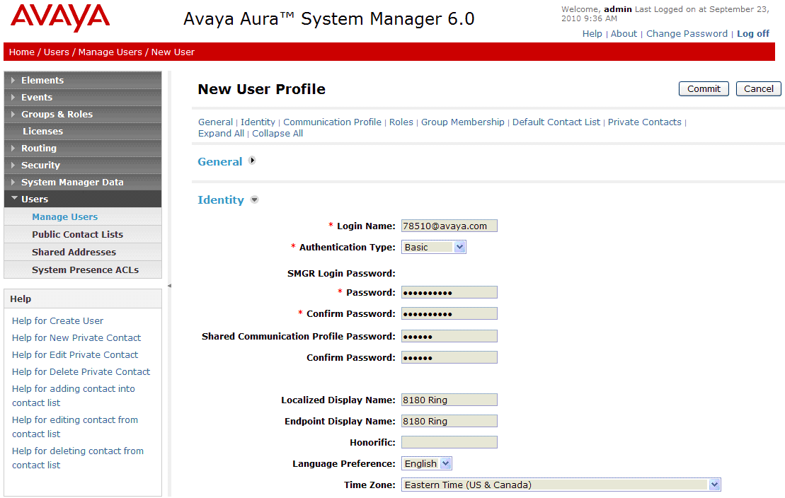 Enter values for the following required attributes for a new SIP user in the Identity section of the new user form. Login Name: Enter <extension>@<sip domain> of the user (e.g., 78510@avaya.com).