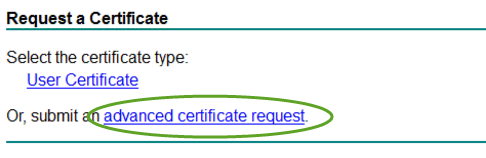 To create a certificate file to import to NetScaler 1. From a web browser, log on to your certificate server and perform the following actions: a. Click Request a certificate. b. Click advanced certificate request.