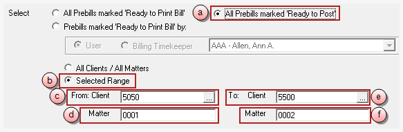To select all 'Ready to Post' prebills, for all clients and matters: a. Click on All Prebills marked 'Ready to Post' option. b. Click on the All Clients / All Matters option.