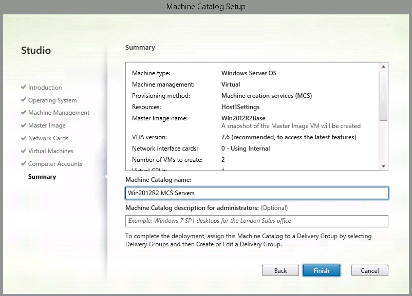 8. Type Win2012R2 MCS Servers for the Machine Catalog name and click Finish.