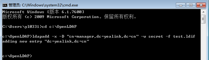 "3. Execute the command cd c:\openldap to access the OpenLDAP installation path at c:\openldap. 4. Execute the command ldapadd -x -D ""cn=manager,dc=yealink,dc=cn"" -w secret -f test."
