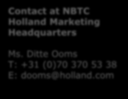 Contact Added value NBTC NBTC can offer your organisation tailor-made advice, for instance: - Local network: trade and press - Local market opportunities, cultural expertise - Advice on marketing,