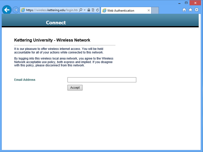 6. You should have been redirected to the Kettering University Guest Wireless page 7. Enter a valid Email address a.