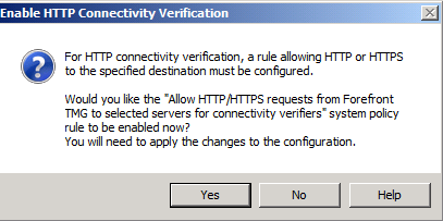 Figure 5: Connection verifier A new popup window appears and will ask you if you want to activate a system policy rule to allow HTTP requests from Forefront TMG to the published web servers.