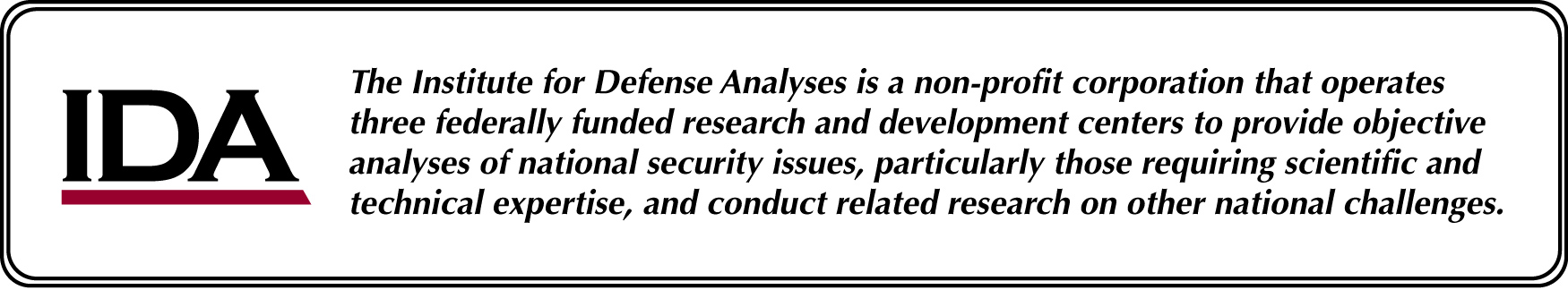 About This Publication This work was conducted by the Institute for Defense Analyses under contract W91WAW-09-C-0003, Task ET-20-3263, Advanced Manufacturing Analyses for ODNI, for the Office of the