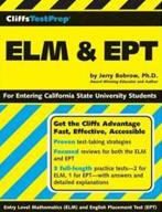 California State Universities ELM/EPT, & Early Start All incoming Freshmen are required to take the Entry-Level Math and/or English Placement Test unless they meet the requirements for exemption: