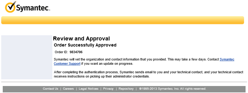 Once you hit continue, you ll navigate to a standard order page where you need to fill out all your information. After you submit your information the order will be sent to Symantec.