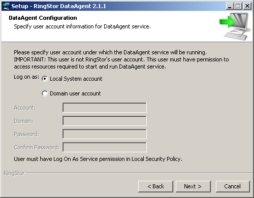 The domain user account above is NOT RingStor administrator account used in Step 4. Specify if DataAgent service will run under Local System account or a domain user account.