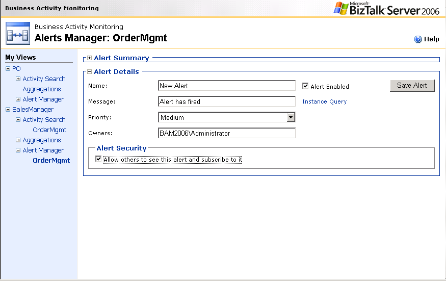 The Name of the Alert Owner of the Alert The Message that should accompany the alert Priority of the email notification Figure 6: BAM Portal Alerts Manager Page There are two differences between