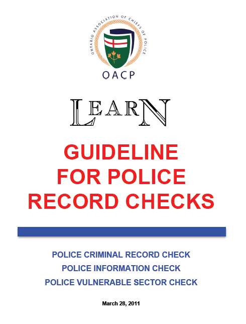 First Guideline to suggest standard police record check practices across all police services within the province; Guideline prohibits the disclosure of non-criminal, non-charge mental health