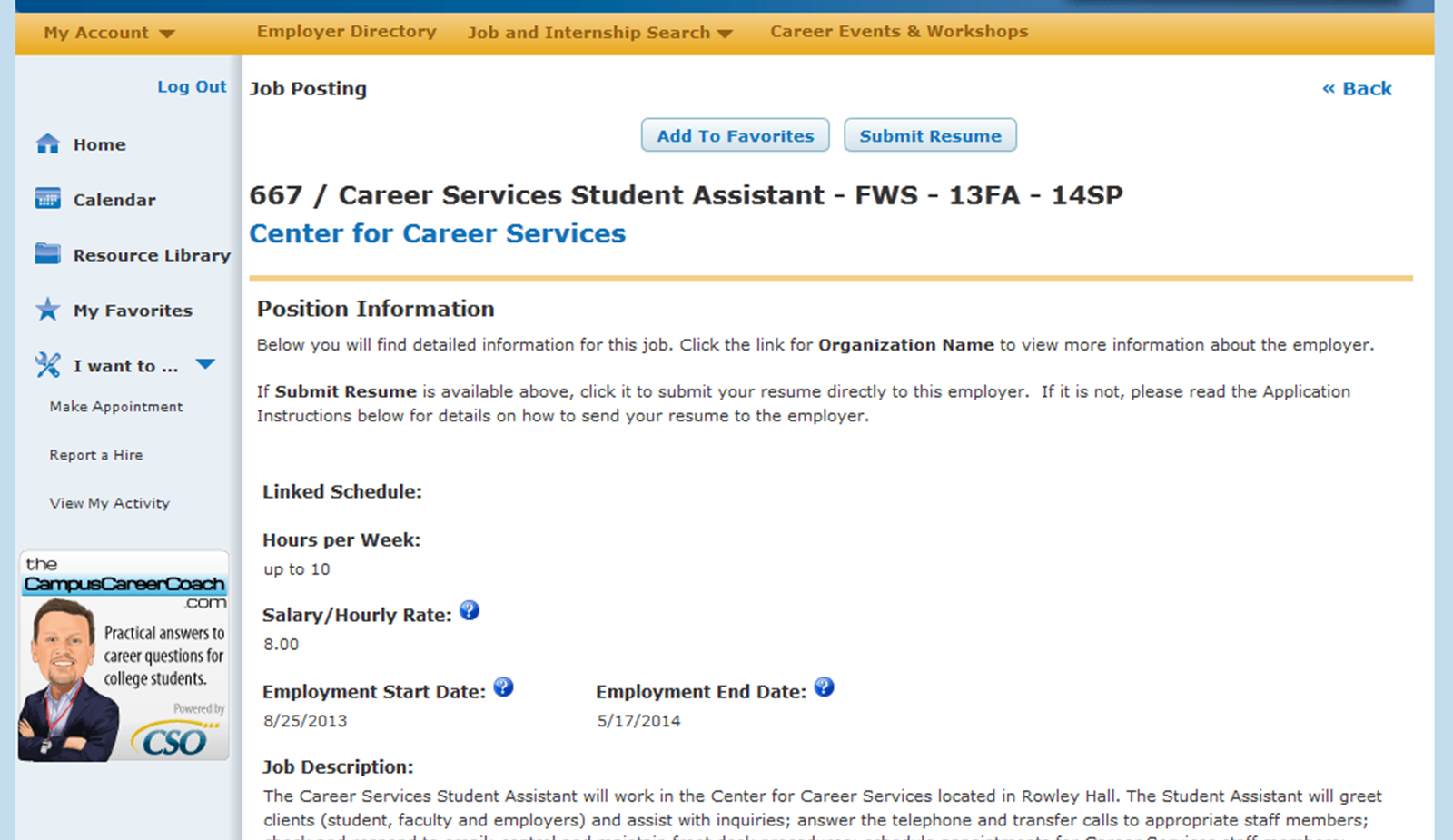 Applying to Positions If an employer has indicated students can apply through Jobs4Saints, the Submit Resume button will appear at the top of the job posting.