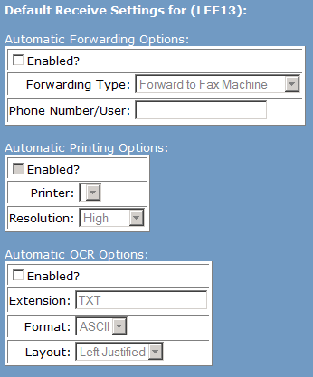 Edit Default Receive Settings 1. Select Default Receive Settings 2. If necessary, enable Automatic Forwarding Options to automatically send faxes to another number or another RightFax user. 3.